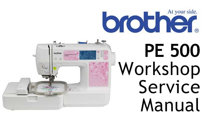 Brother Model PE 500 Workshop Service & Repair Manual